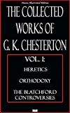 Image of The Collected Works of G.K. Chesterton, Vol. 1: Heretics, Orthodoxy, the Blatchford Controversies - Classic Illustrated Edition