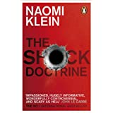 "The Shock Doctrine: The Rise of Disaster Capitalismvon ""Naomi Klein"""