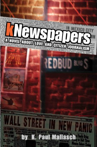 Free Kindle Book : kNewspapers: A Novel About Love and Citizen Journalism