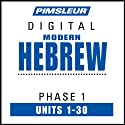 Hebrew Phase 1, Units 1-30: Learn to Speak and Understand Hebrew with Pimsleur Language Programs