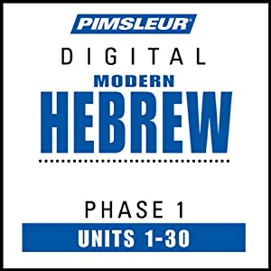 Hebrew Phase 1, Units 1-30: Learn to Speak and Understand Hebrew with Pimsleur Language Programs | [Pimsleur]
