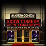 7: SXSW Comedy With W. Kamau Bell Part 2 | W. Kamau Bell,Jon Huck,Rachel Feinstein,Joe DeRosa,Wyatt Cynac,Todd Glass
