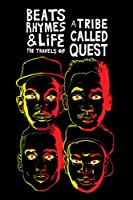 Beats Rhymes Lifethe Travels Of A Tribe Called Quest