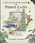 Le grand livre anim� de Pierre Lapin:...