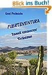 Fuerteventura - Insel unserer Tr�ume:...