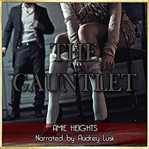 The Gauntlet: Spanked and Bound by Three Men Audiobook