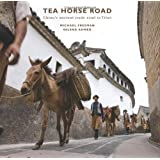 The Tea Horse Road: China's Ancient Trade Road to Tibet
