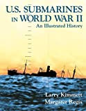 U. S. Submarines in World War II: An Illustrated History of the Pacific