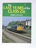 The Last Years of the Class 25s by Barry J.…