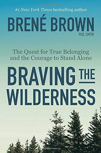 Brene Brown Braving Wilderness