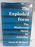 img - for The Exploded Form: Modernist Novel in America by James M. Mellard (1980-10-01) book / textbook / text book