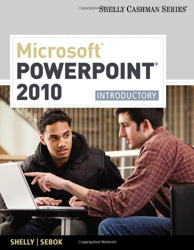 Microsoft Powerpoint 2010: Introductory (Shelly Cashman Series) front-1062525