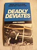 Deadly Deviates (0099452804) by John Dunning