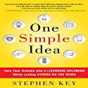 One Simple Idea: Turn Your Dreams into a Licensing Goldmine While Letting Others Do the Work (       UNABRIDGED) by Stephen Key Narrated by Tim Lundeen