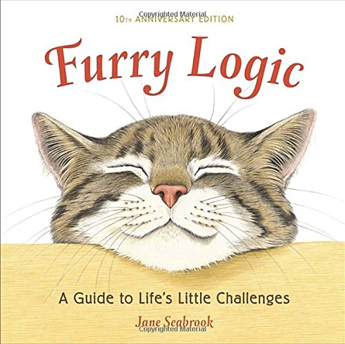 Furry Logic, 10th Anniversary Edition: A Guide to Life's Little Challenges PDF