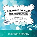 Dreaming of More for the Next Generation: Lifetime Faith Ignited by Family Ministry (       UNABRIDGED) by Michelle Anthony Narrated by Sharon Clausen