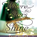 Where the Stars Still Shine (       UNABRIDGED) by Trish Doller Narrated by Kate Metroka