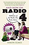 img - for And Now on Radio 4: A Celebration of the World's Best Radio Station by Simon Elmes (2008-07-03) book / textbook / text book
