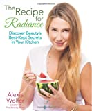 The Recipe for Radiance: Discover Beautys Best-Kept Secrets in Your Kitchen
