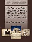 U.S. Supreme Court Transcripts of Record Bell, et al. v. Ohio Life Insurance and Trust Company, et al.