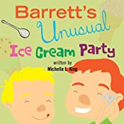 Barrett's Unusual Ice Cream Party | [Michelle King]