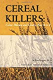 Cereal Killers: Celiac Disease and Gluten-Free A to Z (1449918204) by Hoggan, Dr. Ron