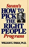 img - for Swan's How to Pick the Right People Program book / textbook / text book