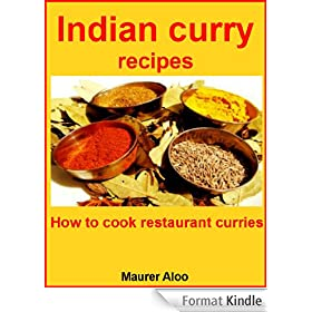 Indian curry recipes: How to cook restaurant curries (English Edition)
