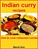 Indian curry recipes: How to cook restaurant curries