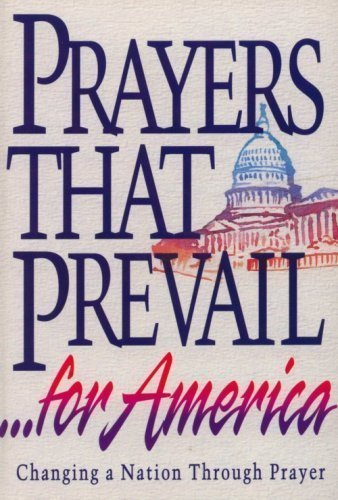 Prayers that prevail for America: Changing a nation through prayer (Prayers That Prevail For America compare prices)