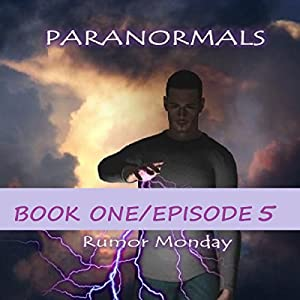 Paranormals Book One, Episode 5 Audiobook
