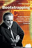 Bootstrapping: Douglas Engelbart, Coevolution, and the Origins of Personal Computing (Writing Science)