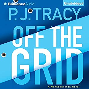 Off the Grid: A Monkeewrench Novel, Book 6 | [P. J. Tracy]