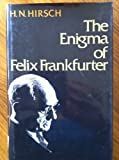 img - for The Enigma of Felix Frankfurter book / textbook / text book