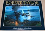 Robert Taylor Air Combat Paintings (Vol 4) (0715310933) by Walker, Charles