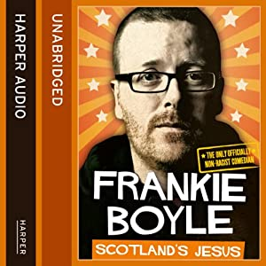 Scotland's Jesus: The Only Officially Non-racist Comedian | [Frankie Boyle]