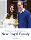 William & Catherine's New Royal Family: Celebrating the Arrival of Princess Charlotte