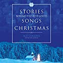Stories Behind the Best-Loved Songs of Christmas Audiobook by Ace Collins Narrated by Marc Cashman