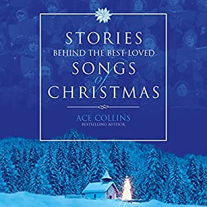 Stories Behind the Best-Loved Songs of Christmas Audiobook