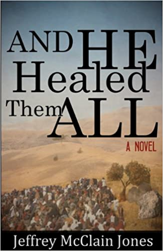 And He Healed Them All: Second Edition