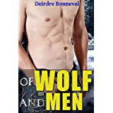 Of Wolf and Men (Reluctant Gay Werewolf Gangbang) ~ Deirdre Bonneval