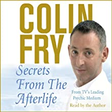 Secrets from the Afterlife Audiobook by Colin Fry Narrated by Colin Fry