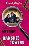 Enid Blyton The Mystery of Banshee Towers (The Mysteries Series)