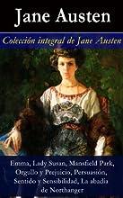 Colección integral de Jane Austen (Emma, Lady Susan, Mansfield Park, Orgullo y Prejuicio, Persuasión, Sentido y Sensibilidad): (Emma, Lady Susan, Mansfield ... y Sensibilidad, La abadía de Northanger)