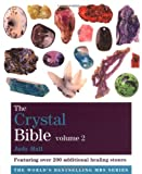 The Crystal Bible: v. 2: Featuring Over 200 Additional Healing Stones (Godsfield Bible) (Godsfield Bible Series)