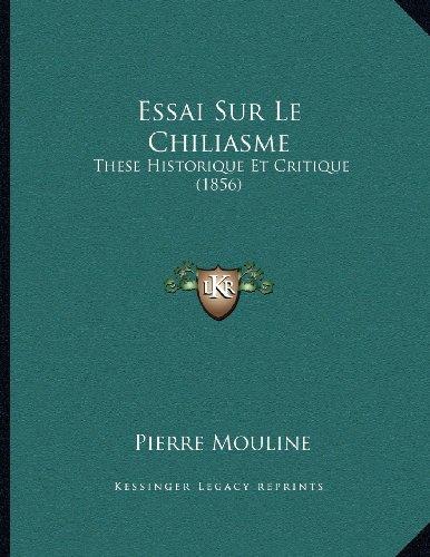 Essai Sur Le Chiliasme: These Historique Et Critique (1856)