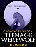 Growing Pains of a Teenage Werewolf: Michaelmas 9