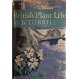 British plant life: With 53 colour photos (The New naturalist)by W. B. Turrill
