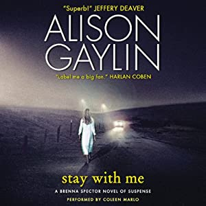 Stay with Me: A Brenna Spector Novel of Suspense, Book 3 | [Alison Gaylin]