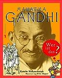 Mahatma Gandhi - wer ist das?